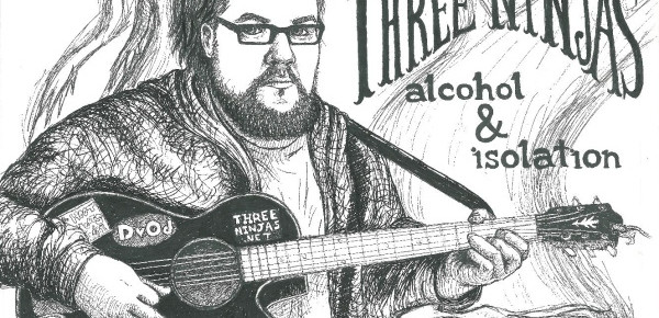 Three Ninja's new album, Alcohol & Isolation